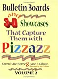 Bulletin Boards and 3-D Showcases That Capture Them with Pizzazz , Volume 2
