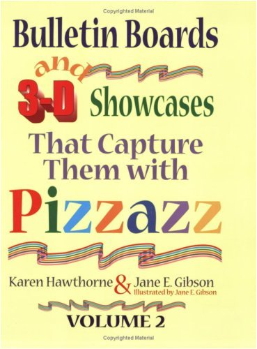 Bulletin Boards and 3-D Showcases That Capture Them with Pizzazz , Volume 2 (English Edition)