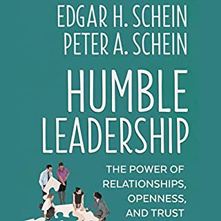 Humble Leadership: The Power of Relationships, Openness, and Trust cover art