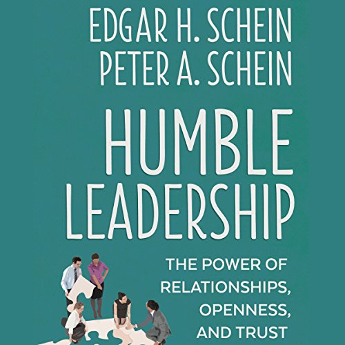 Humble Leadership: The Power of Relationships, Openness, and Trust audiobook cover art
