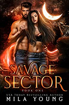 Savage Sector, One: A Rejected Mate Romance by [Mila Young]