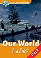 Oxford Read and Discover: Level 5: Our World in Art Audio CD Pack