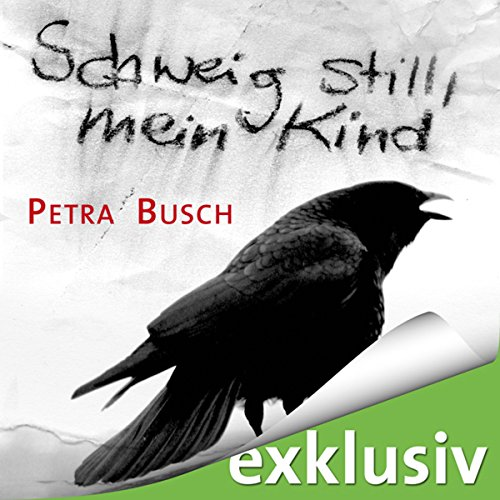 Schweig still, mein Kind audiobook cover art