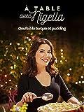 A table avec Nigella : Oeufs à la turc et pudding
