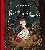 Pedro y el bosque: Ilustraciones de Júlia Sardà (Cuentos para regalar) (Spanish Edition)