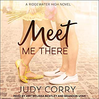 Meet Me There     Ridgewater High Romance Series, Book 1              By:                                                                                                                                 Judy Corry                               Narrated by:                                                                                                                                 Amy Melissa Bentley,                                                                                        Brandon Utah                      Length: 7 hrs and 58 mins     1 rating     Overall 3.0
