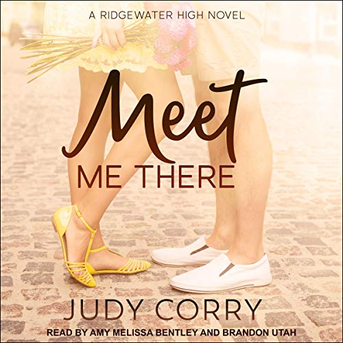 Meet Me There: Ridgewater High Romance Series, Book 1