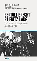 Bertolt Brecht et Fritz Lang - Le nazisme n'a jamais été éradiqué de Danielle Bleitrach