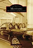 Mustang and the Pony Car Revolution (Images of America) (English Edition)