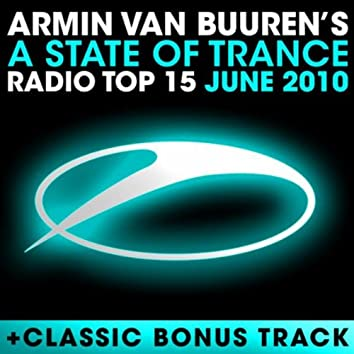 A State Of Trance Radio Top 15 - June 2010