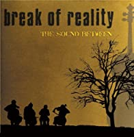 The Sound Between (+Bonus 5 Song Acoustic EP) by Break of Reality