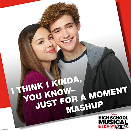 "Olivia Rodrigo – I Think I Kinda, You Know – Just for a Moment Mashup (From ""High School Musical: The Musical: The Series"")"