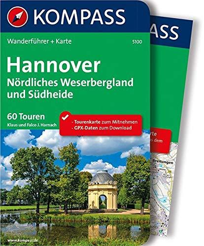 KOMPASS Wanderführer Hannover - Nördliches Weserbergland und Südheide: Wanderführer mit Extra-Tourenkarte 1:100.000, 60 Touren, GPX-Daten zum Download
