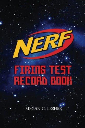NERF FIRING TEST RECORD BOOK Version 1.3.1: Nerf Guns Attachments: 9