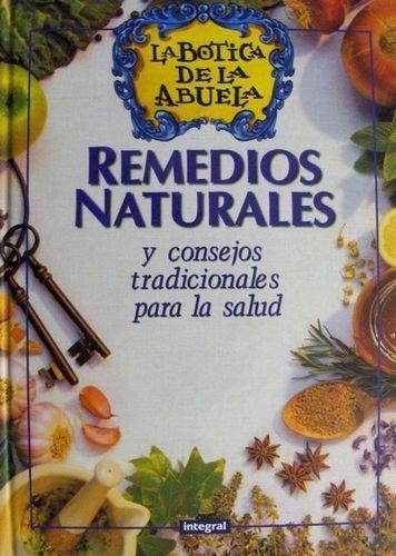 Remedios Naturales - La Botica de La Abuela (Spanish Edition) by Integral (2000-08-01)