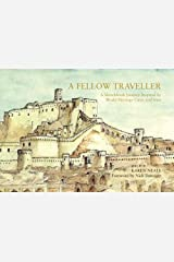 A Fellow Traveller: A Sketchbook Journey Inspired by World Heritage Cities and Sites Hardcover