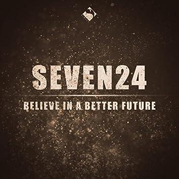 Believe in a Better Future