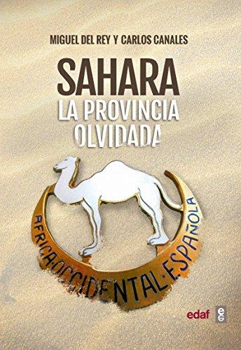Sahara. La provincia olvidada (Crónicas de la Historia)