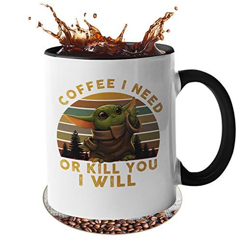 handmade Yoda Tasse Coffee i Need - or Kill You i Will (schwarz)