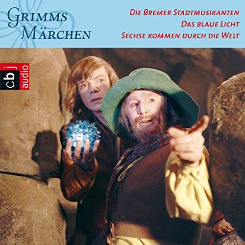 Die Bremer Stadtmusikanten / Das blaue Licht / Sechse kommen durch die Welt Titelbild
