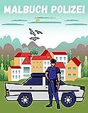 Malbuch Polizei: 25 einzigartige Polizei Ausmalbilder für Kinder ab 3+...