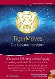 TigerMoves - Die Gesundheitsform: 15 Minuten Dehnung und Bewegung. Buch mit DVD.