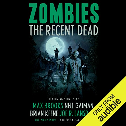 Zombies     The Recent Dead              Written by:                                                                                                                                 Neil Gaiman,                                                                                        Max Brooks,                                                                                        Brian Keene,                                             Narrated by:                                                                                                                                 Jonathan Davis,                                                                                        L J Ganser,                                                                                        Josh Hurley,                                    Length: 20 hrs and 3 mins     Not rated yet     Overall 0.0