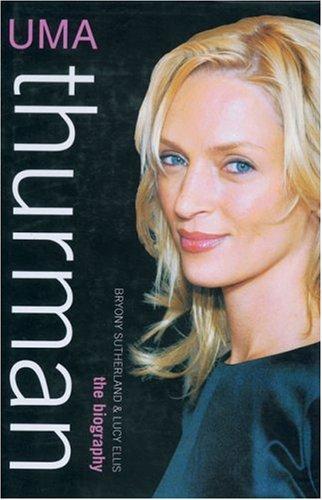 Uma Thurman: The Biography