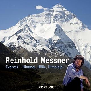 Everest - Himmel, Hölle, Himalaja     Ein Vortrag              Autor:                                                                                                                                 Reinhold Messner                               Sprecher:                                                                                                                                 Reinhold Messner                      Spieldauer: 2 Std.     33 Bewertungen     Gesamt 4,4