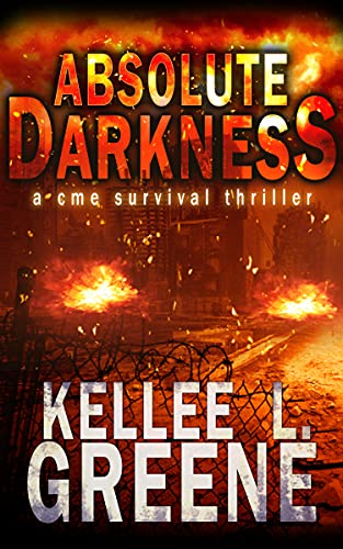 Absolute Darkness - A CME Survival Thriller (The Great Solar Storm Book 1) by [Kellee L. Greene]