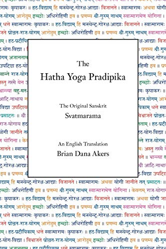 The Hatha Yoga Pradipika: The Original Sanskrit and An English Translation
