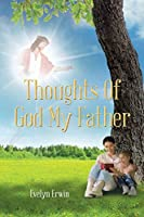 Thoughts of God My Father