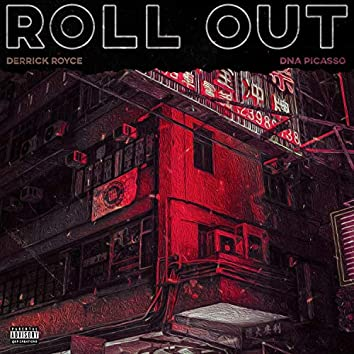 Roll Out (feat. DNA Picasso)
