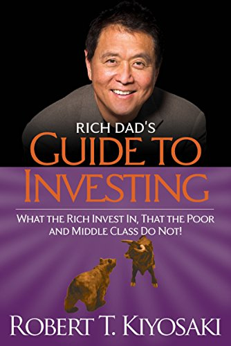 Rich Dad's Guide to Investing: What the Rich Invest in, That the Poor and the Middle Class Do Not! (English Edition)