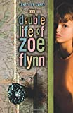 DOUBLE LIFE OF ZOE FLYNN