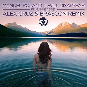 I Will Disappear (Alex Cruz & Brascon Remix)