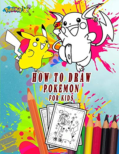 how to draw pokemon for kids: coloring book for kids age 3-7, 4-8, 8-10, 8-12, Pikachu, Fun, gifts;games;pokemon coloring apps; Largest Book 2021(Pokemon Books For Kids) (Pokémon Coloring book)