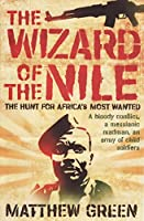 The Wizard of the Nile: The Hunt for Joseph Kony