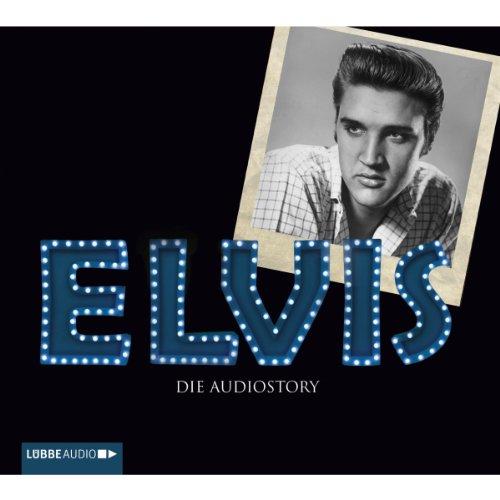 ELVIS: Die Audiostory