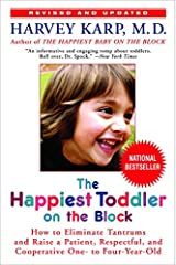 The Happiest Toddler on the Block: How to Eliminate Tantrums and Raise a Patient, Respectful and Cooperative One- to Four-Year-Old: Revised Edition Kindle Edition