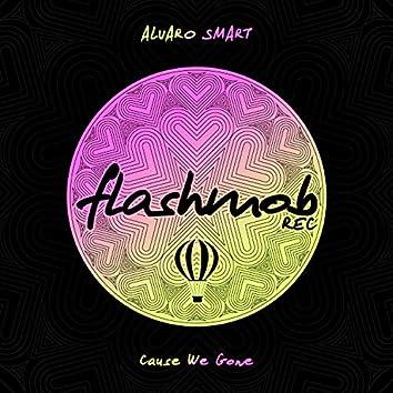 Cause We Gone (Original Mix)