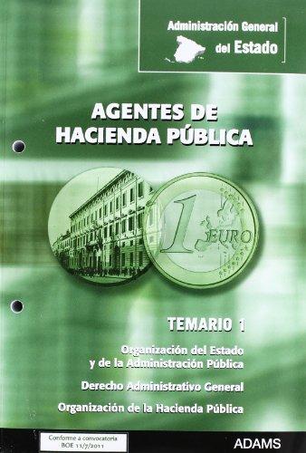 Agentes, Hacienda Pública. Temario 1: organización del estado y administración pública. Derecho administrativo general. Organización de la hacienda pública