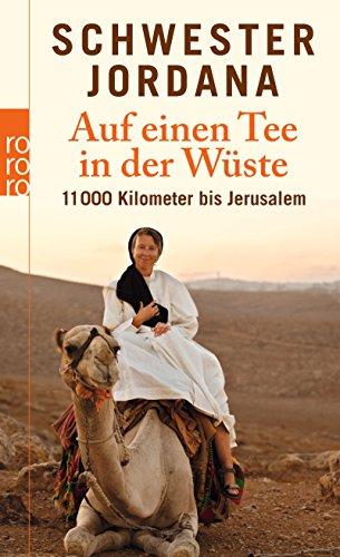 Auf einen Tee in der Wüste: 11.000 Kilometer bis Jerusalem