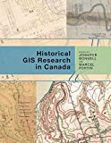 Historical GIS Research in Canada (Canadian History and Environment, 2) (Volume 2)