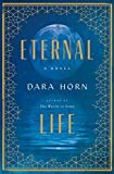 Eternal Life: A Novel