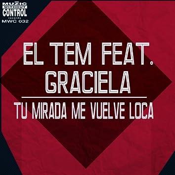 Tu Mirada Me Vuelve Loca (feat. Graciela)