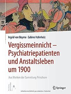 Vergissmeinnicht - Psychiatriepatienten und Anstaltsleben um 1900: Aus Werken der Sammlung Prinzhorn (German Edition)