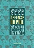 Défense du poil - Contre la dictature de l'épilation intime -Nouvelle édition-