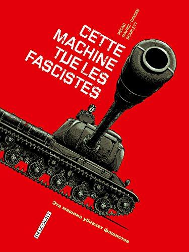 Cette machine tue les fascistes: Machines de Guerre - Cette machine tue les fascistes