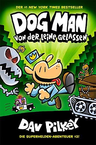 Dog Man 2: Von der Leine gelassen: Kinderbücher ab 8 Jahre (DogMan Reihe): kinderbücher ab 8 Jahre (Jungen Mädchen)